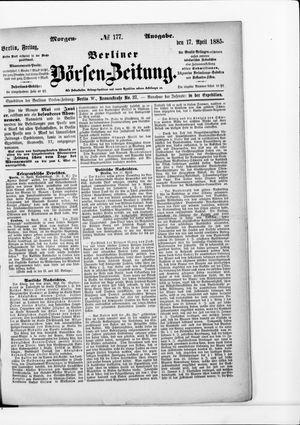 Berliner Börsen-Zeitung vom 17.04.1885
