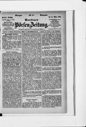 Berliner Börsen-Zeitung vom 16.03.1886