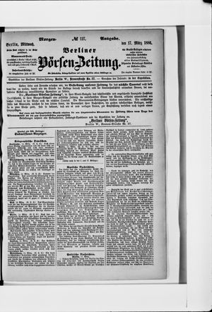 Berliner Börsen-Zeitung vom 17.03.1886