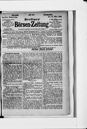 Berliner Börsen-Zeitung vom 18.03.1886