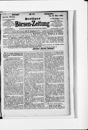 Berliner Börsen-Zeitung vom 22.03.1886