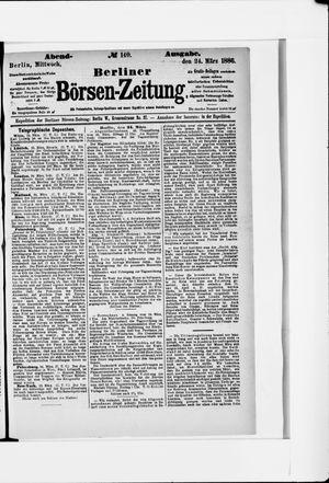 Berliner Börsen-Zeitung vom 24.03.1886