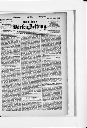 Berliner Börsen-Zeitung on Mar 25, 1886