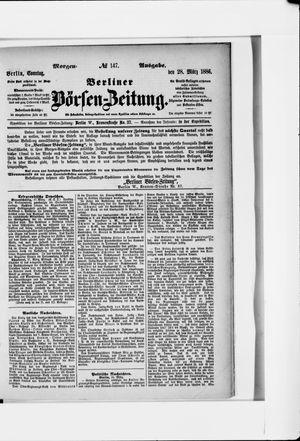 Berliner Börsen-Zeitung on Mar 28, 1886