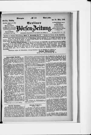 Berliner Börsen-Zeitung vom 30.03.1886