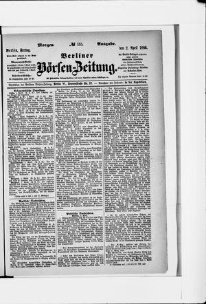 Berliner Börsen-Zeitung on Apr 2, 1886
