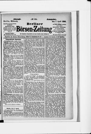 Berliner Börsen-Zeitung vom 07.04.1886