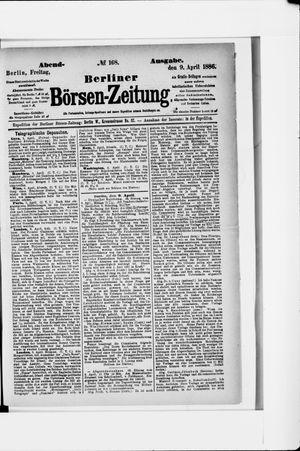 Berliner Börsen-Zeitung vom 09.04.1886