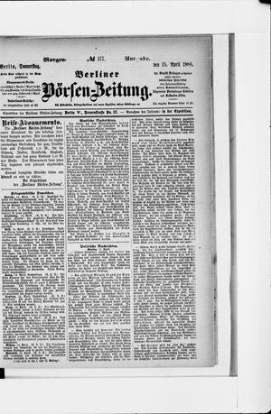 Berliner Börsen-Zeitung vom 15.04.1886