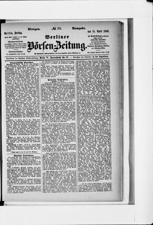 Berliner Börsen-Zeitung vom 16.04.1886