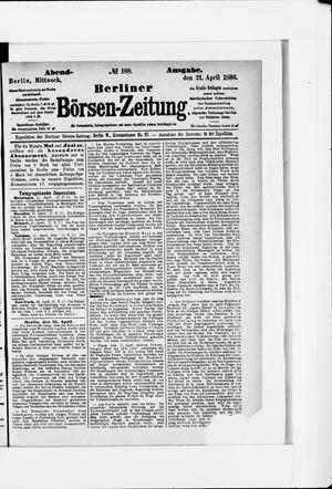 Berliner Börsen-Zeitung vom 21.04.1886