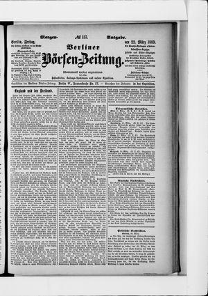 Berliner Börsen-Zeitung vom 22.03.1889