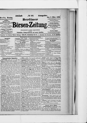 Berliner Börsen-Zeitung on Mar 2, 1891