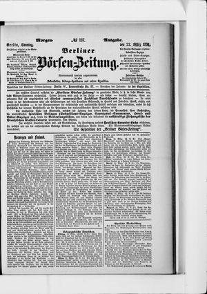 Berliner Börsen-Zeitung vom 22.03.1891