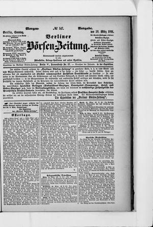 Berliner Börsen-Zeitung vom 29.03.1891