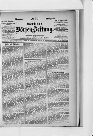 Berliner Börsen-Zeitung vom 05.04.1891