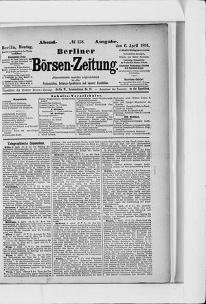 Berliner Börsen-Zeitung on Apr 6, 1891