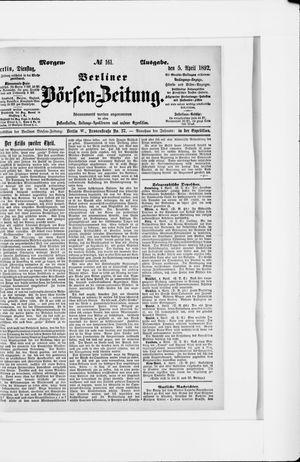 Berliner Börsen-Zeitung on Apr 5, 1892