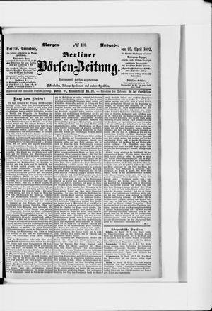 Berliner Börsen-Zeitung on Apr 23, 1892
