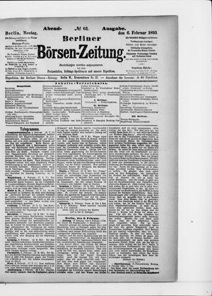 Berliner Börsen-Zeitung on Feb 6, 1893
