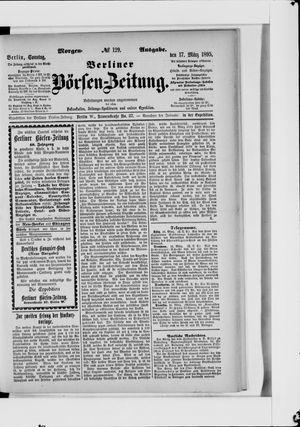 Berliner Börsen-Zeitung on Mar 17, 1895