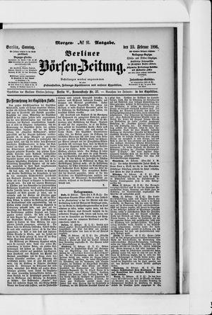 Berliner Börsen-Zeitung on Feb 23, 1896