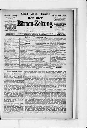Berliner Börsen-Zeitung on Mar 26, 1906