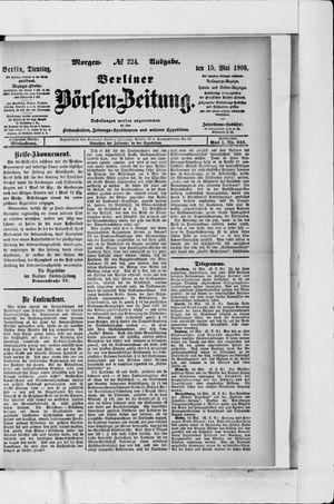 Berliner Börsen-Zeitung on May 15, 1906