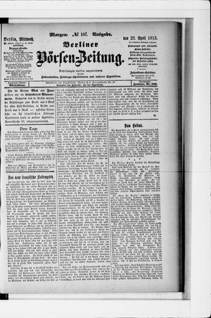 Berliner Börsen-Zeitung on Apr 23, 1913