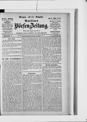 Berliner Börsen-Zeitung on Mar 8, 1914