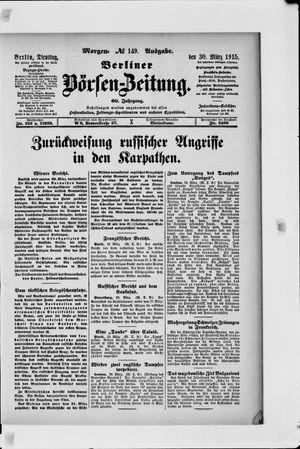 Berliner Börsen-Zeitung on Mar 30, 1915