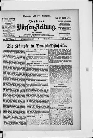 Berliner Börsen-Zeitung on Apr 18, 1915