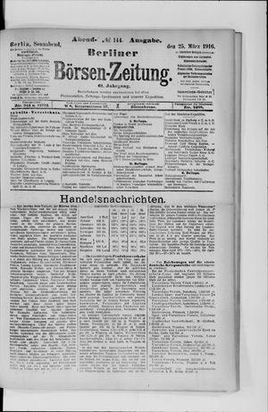 Berliner Börsen-Zeitung on Mar 25, 1916
