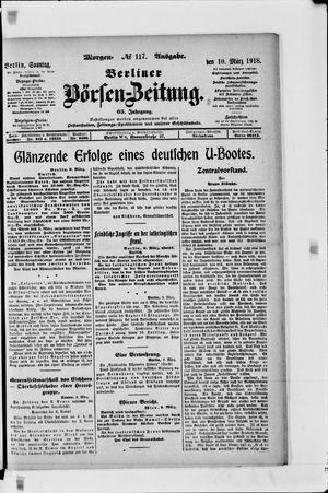 Berliner Börsen-Zeitung vom 10.03.1918