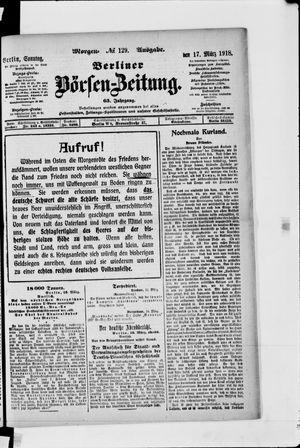Berliner Börsen-Zeitung vom 17.03.1918