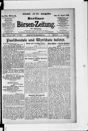 Berliner Börsen-Zeitung on Apr 17, 1918