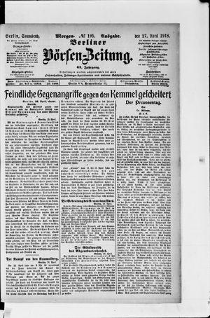 Berliner Börsen-Zeitung on Apr 27, 1918