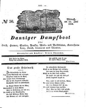 Danziger Dampfboot für Geist, Humor, Satire, Poesie, Welt- und Volksleben, Korrespondenz, Kunst, Literatur und Theater vom 25.06.1834