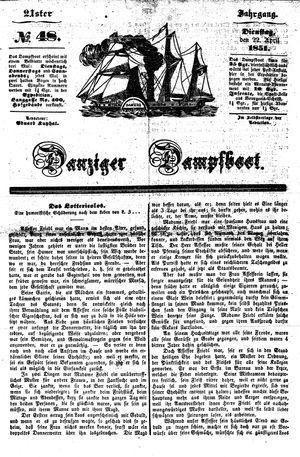 Danziger Dampfboot für Geist, Humor, Satire, Poesie, Welt- und Volksleben, Korrespondenz, Kunst, Literatur und Theater vom 22.04.1851