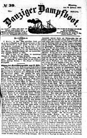 Danziger Dampfboot für Geist, Humor, Satire, Poesie, Welt- und Volksleben, Korrespondenz, Kunst, Literatur und Theater vom 16.02.1852