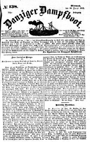 Danziger Dampfboot für Geist, Humor, Satire, Poesie, Welt- und Volksleben, Korrespondenz, Kunst, Literatur und Theater vom 16.06.1852