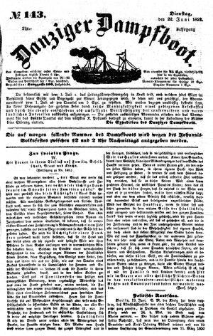 Danziger Dampfboot für Geist, Humor, Satire, Poesie, Welt- und Volksleben, Korrespondenz, Kunst, Literatur und Theater vom 22.06.1852