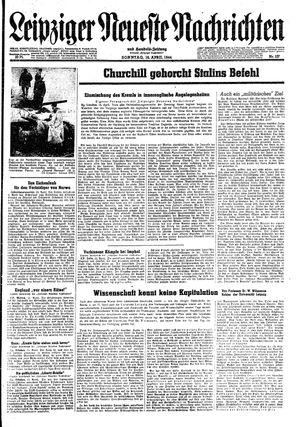 Leipziger neueste Nachrichten und Handelszeitung  vom 16.04.1944