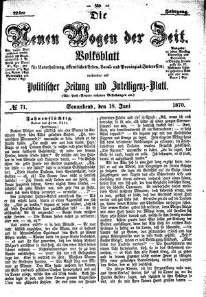 Neue Wogen der Zeit vom 18.06.1870