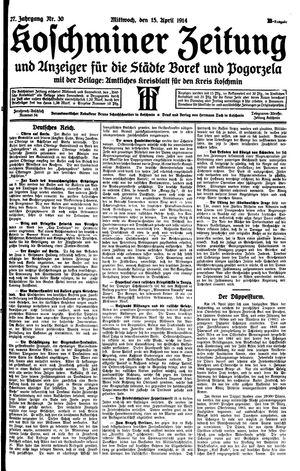 Koschminer Zeitung und Anzeiger für die Städte Borek und Pogorzela vom 15.04.1914