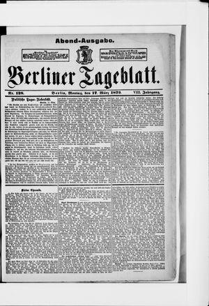 Berliner Tageblatt und Handels-Zeitung vom 17.03.1879