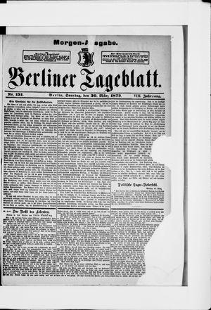 Berliner Tageblatt und Handels-Zeitung on Mar 30, 1879