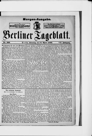 Berliner Tageblatt und Handels-Zeitung on Apr 6, 1879