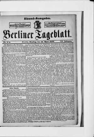Berliner Tageblatt und Handels-Zeitung on Apr 15, 1879