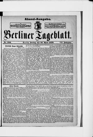 Berliner Tageblatt und Handels-Zeitung vom 18.04.1879